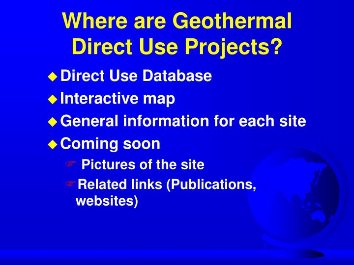 Where are Geothermal Direct Use Projects?