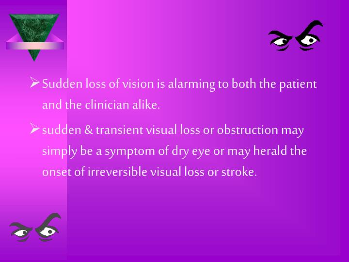 Sudden loss of vision is alarming to both the patient and the clinician alike.
