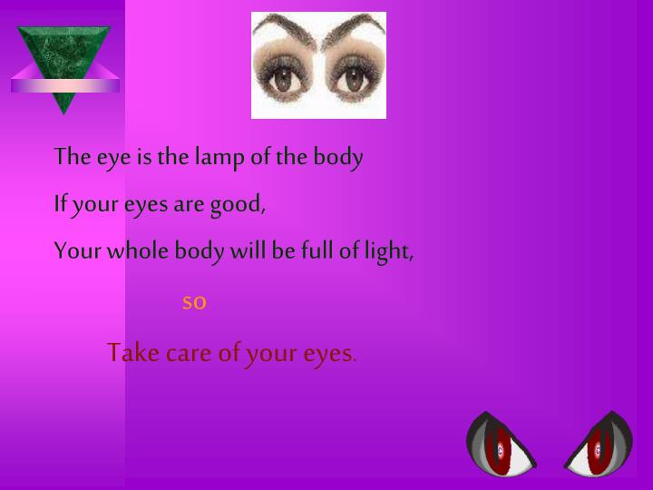 The eye is the lamp of the body