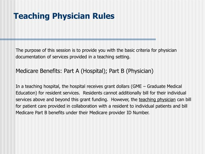 Teaching Physician Rules