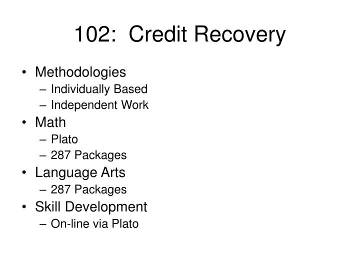 102:  Credit Recovery