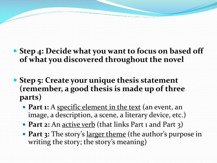 Step 4: Decide what you want to focus on based off of what you discovered throughout the novel