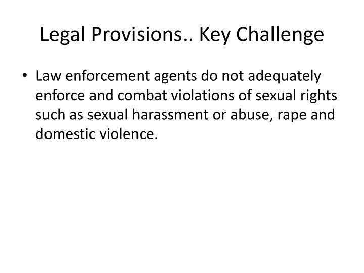 Legal Provisions.. Key Challenge