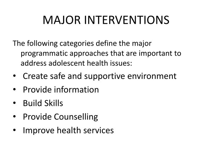 MAJOR INTERVENTIONS