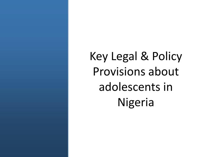Key Legal & Policy Provisions about adolescents in Nigeria