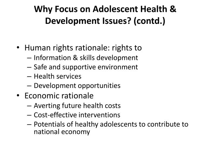 Why Focus on Adolescent Health & Development Issues? (contd.)