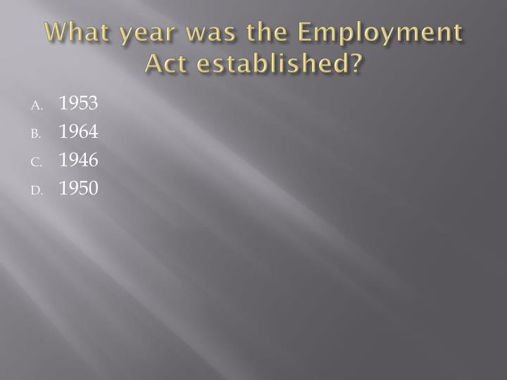 What year was the Employment Act established?
