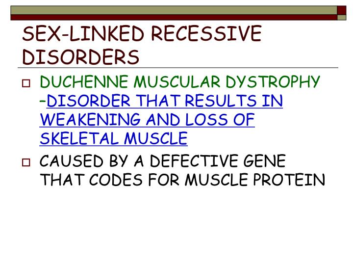 SEX-LINKED RECESSIVE DISORDERS