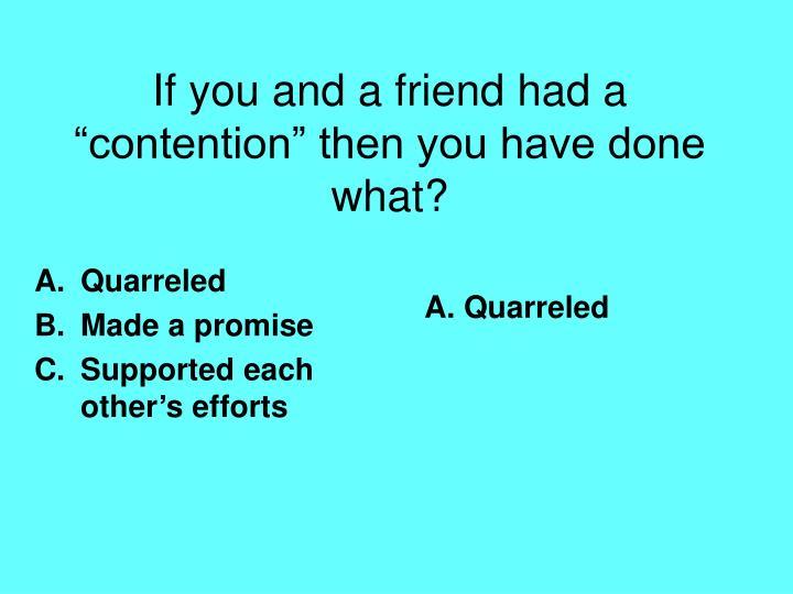 Quarreled
