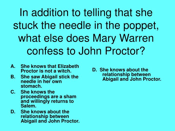 She knows that Elizabeth Proctor is not a witch.