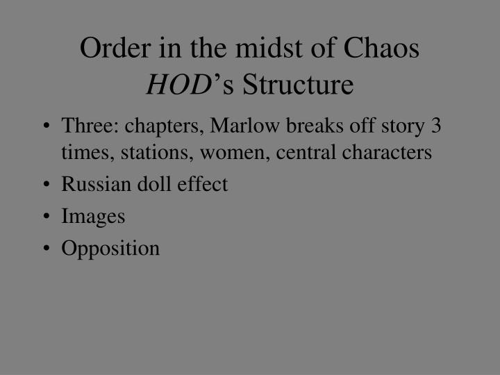 Order in the midst of Chaos