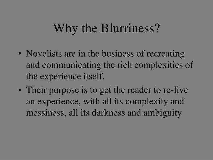 Why the Blurriness?