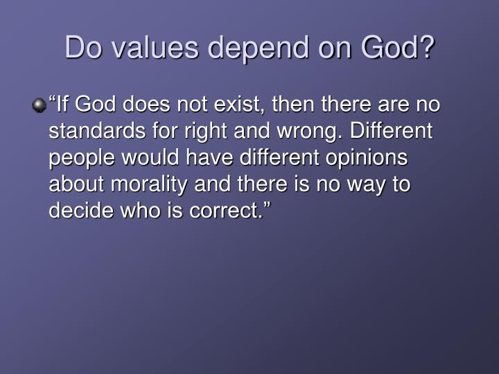 Do values depend on God?