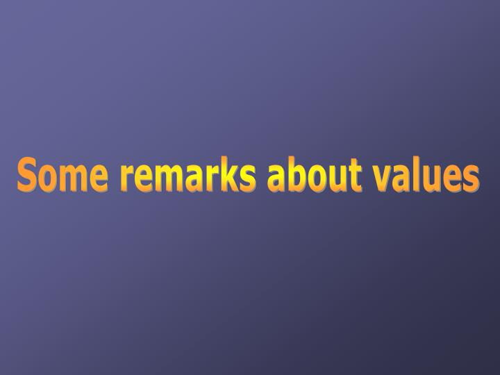 Some remarks about values