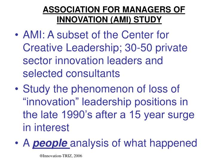 ASSOCIATION FOR MANAGERS OF INNOVATION (AMI) STUDY