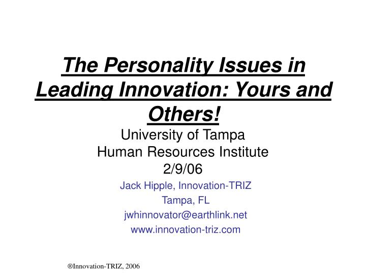 The Personality Issues in Leading Innovation: Yours and Others!