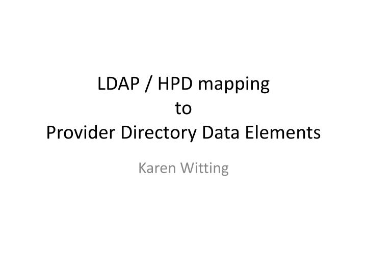 Ldap hpd mapping to provider directory data elements