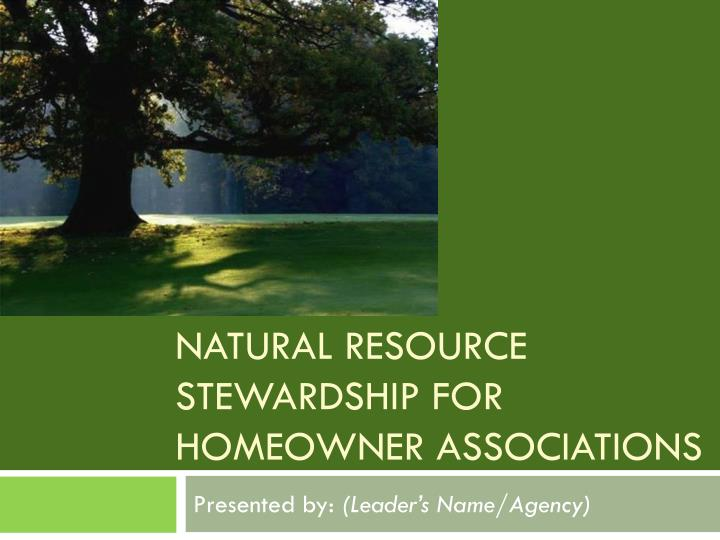 Natural resource stewardship for homeowner associations