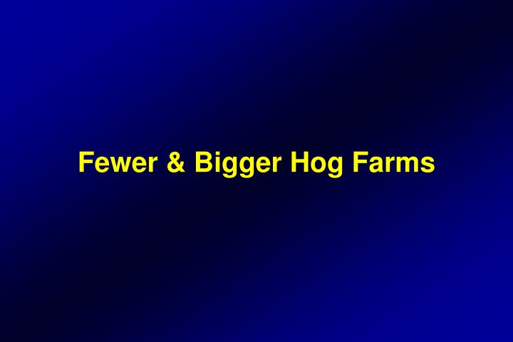 Fewer & Bigger Hog Farms