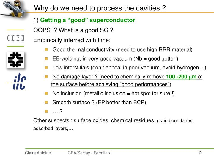 Why do we need to process the cavities ?