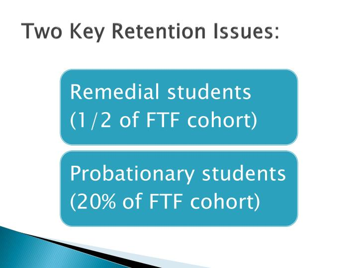 Two Key Retention Issues: