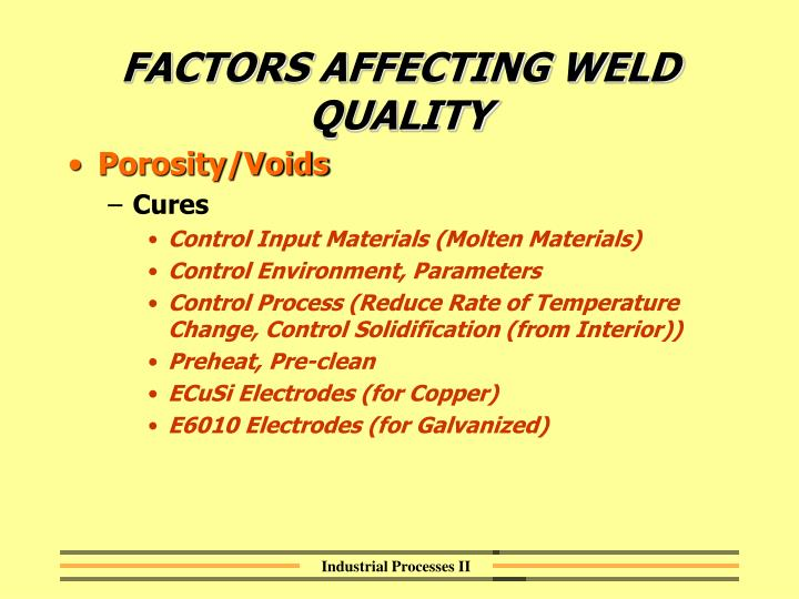 FACTORS AFFECTING WELD QUALITY