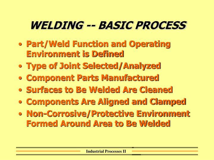 WELDING -- BASIC PROCESS