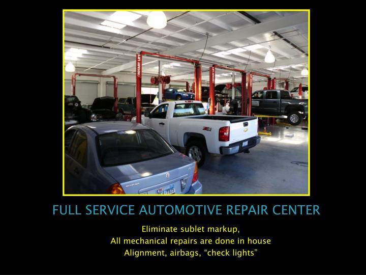 FULL SERVICE AUTOMOTIVE REPAIR CENTER