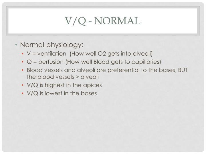 V/Q - normal