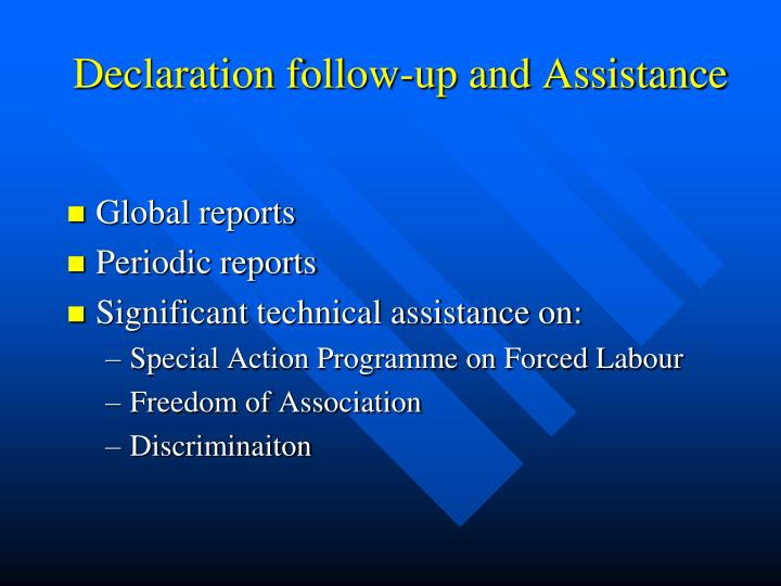 Declaration follow-up and Assistance