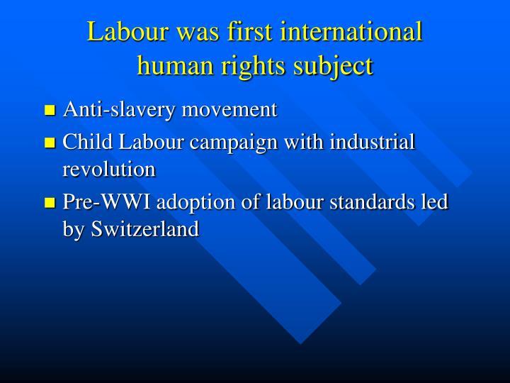 Labour was first international