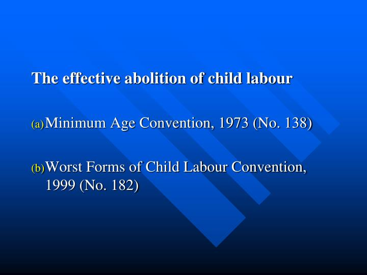 The effective abolition of child labour
