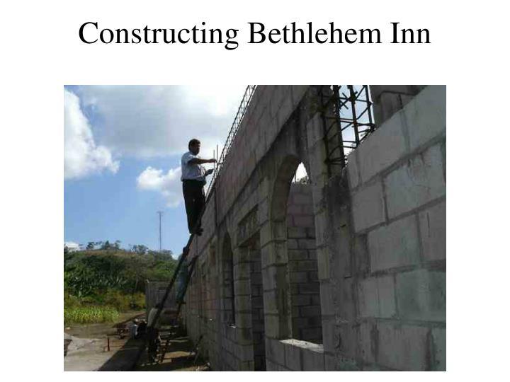 Constructing Bethlehem Inn