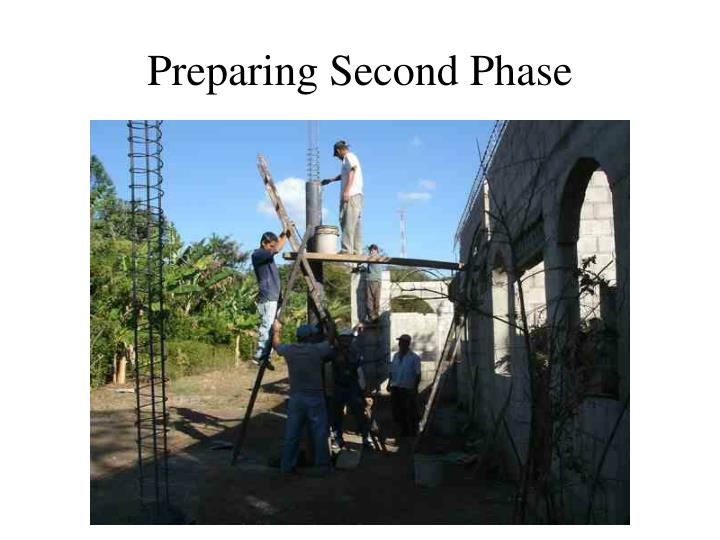 Preparing Second Phase