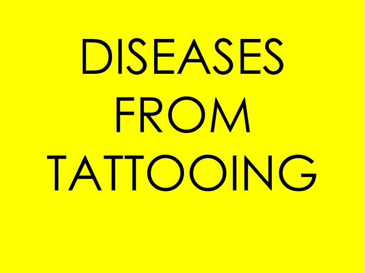 DISEASES FROM TATTOOING