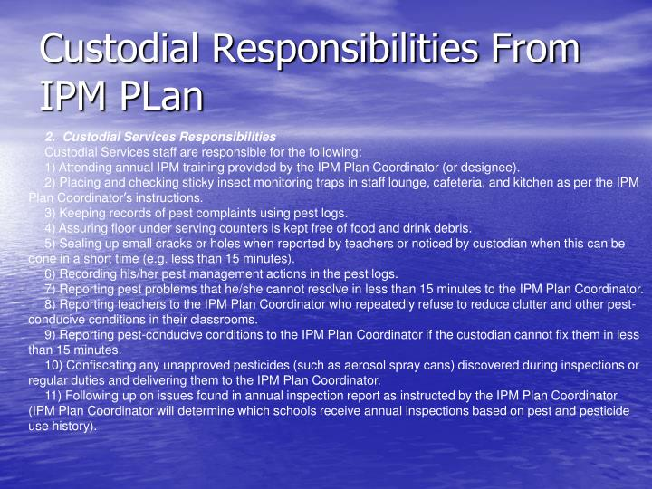 Custodial Responsibilities From IPM PLan