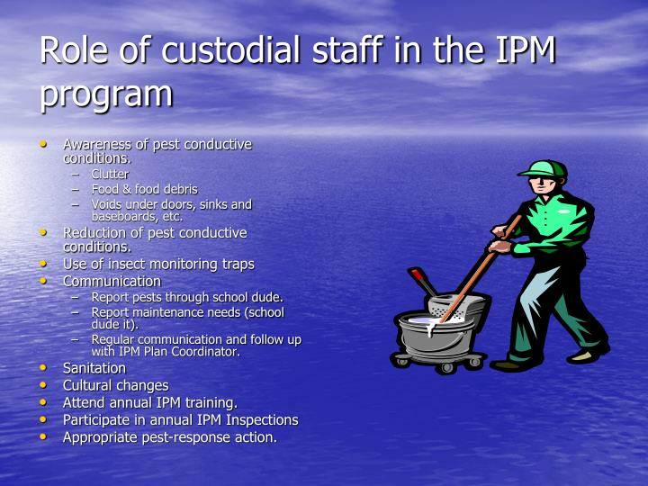 Role of custodial staff in the IPM program