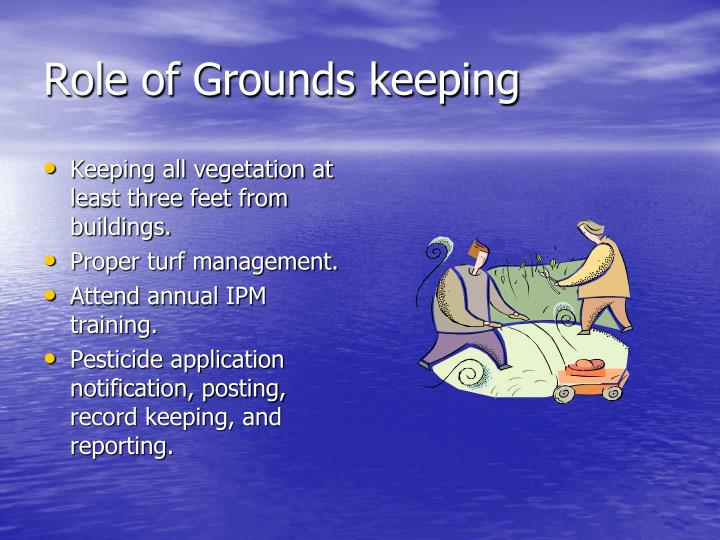 Role of Grounds keeping