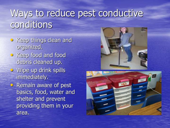 Ways to reduce pest conductive conditions