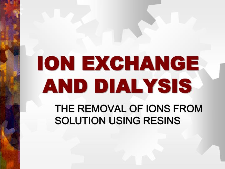 ion exchange and dialysis