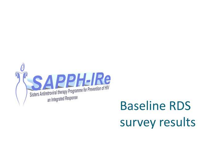 Baseline RDS