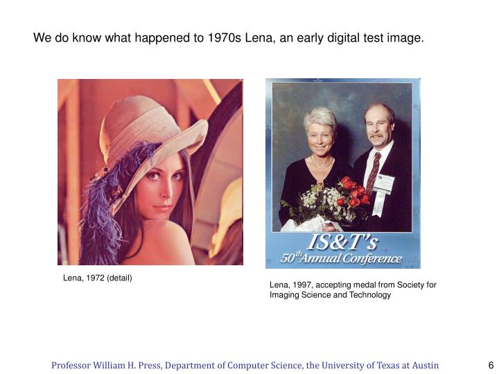 We do know what happened to 1970s Lena, an early digital test image.