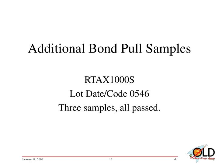 Additional Bond Pull Samples