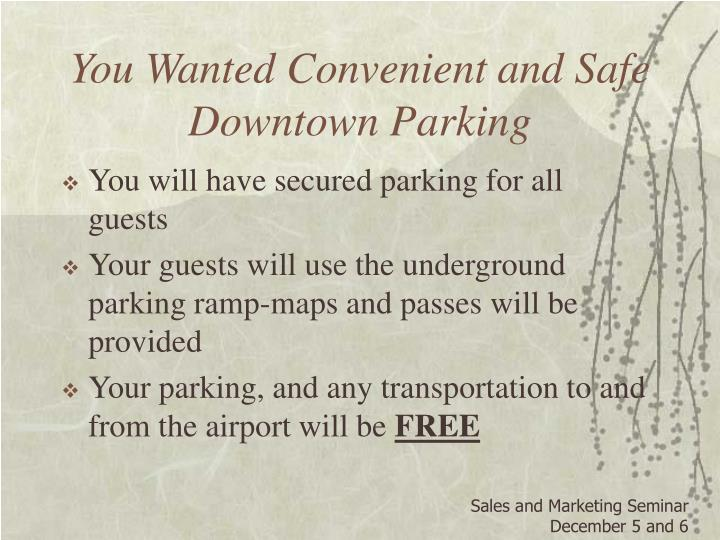 You Wanted Convenient and Safe Downtown Parking