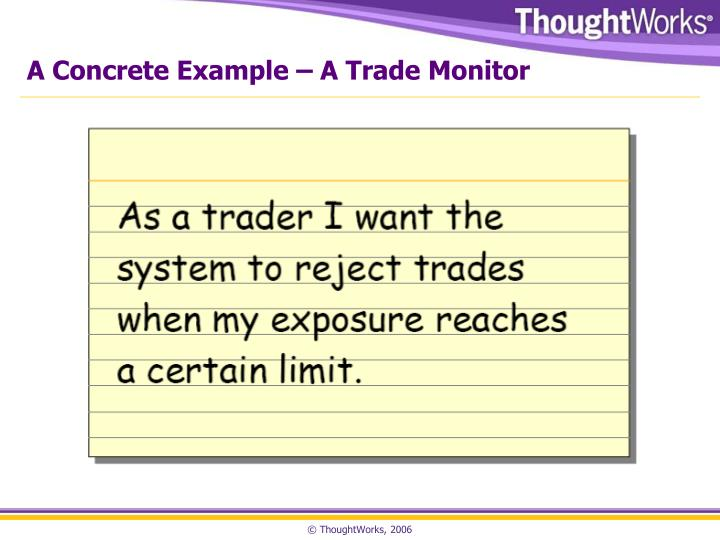 A Concrete Example – A Trade Monitor