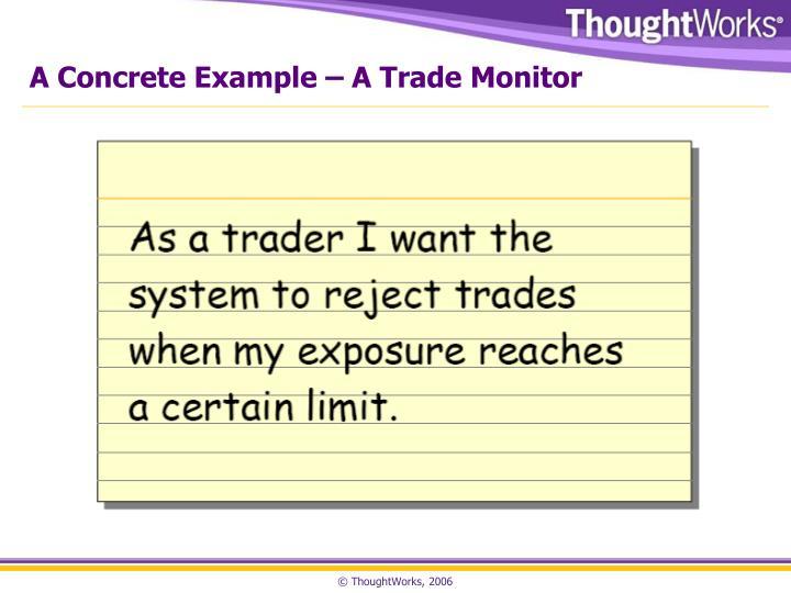 A Concrete Example – A Trade Monitor