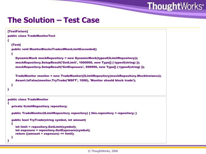 The Solution – Test Case