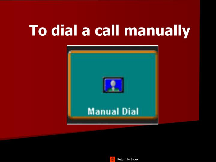 To dial a call manually