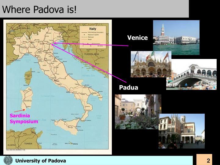 Where Padova is!