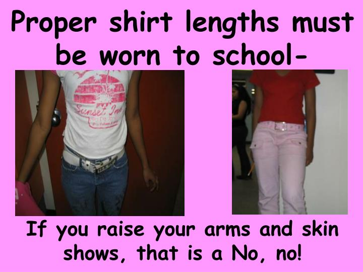 Proper shirt lengths must be worn to school-